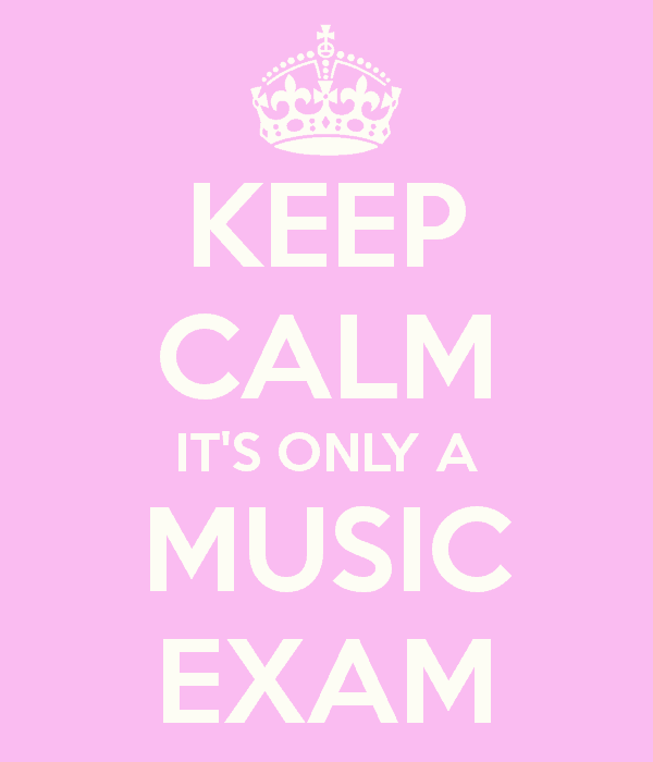Keep Calm Its Only A Music Exam