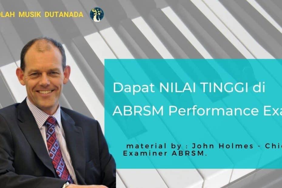John Holmes - abrsm chief examiner - dapat nilai tinggi di abrsm performance exam
